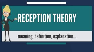 What Is Reception Theory? What Does Reception Theory Mean? Reception Theory Meaning & Explanation