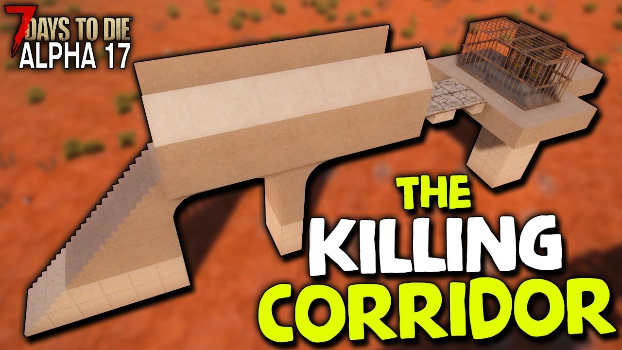 The Best Horde Base In 7 Days To Die Period The Killing Corridor 7 Days To Die 2019 Alpha 17 Youtube