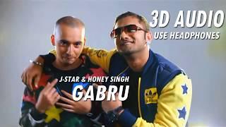 Gabru | 3D AUDIO | J Star ft Yo Yo Honey Singh | Punjabi Song