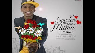 William Rimante - Cancion para mama