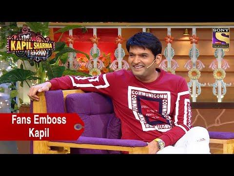 Fans Emboss Kapil Sharma – The Kapil Sharma Show
