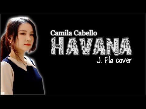 Lyrics: Camila Cabello - Havana (J. Fla cover)