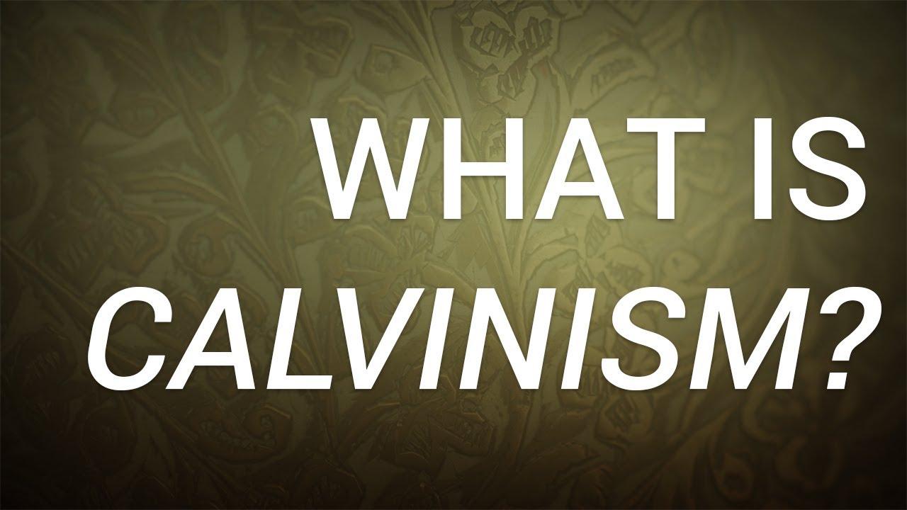 What is Calvinism? - Understanding the Beliefs & Doctrine