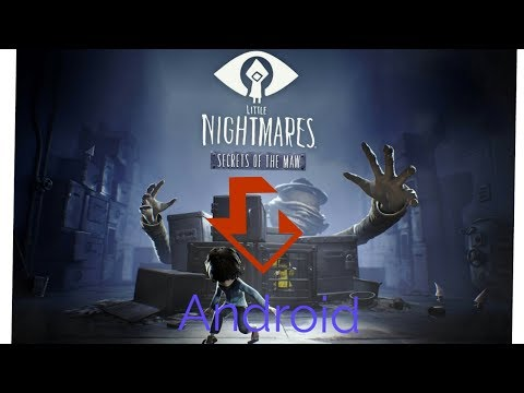 How To Download Little NightMares On Android & Ios Devices {Apk+Obb}