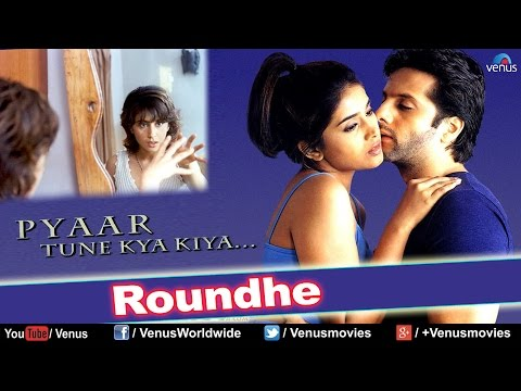 Roundhe (HD) Full Video Song | Pyaar Tune Kya Kiya | Fardeen Khan, Urmila Matondkar |