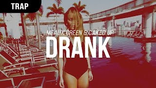 Скачать Meaux Green Caked Up Drank