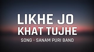 "Sanam - ""Likhe Jo Khat Tujhe"" Song Lyrics 