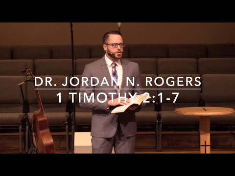 """A Life That Commends The Gospel"" - 1 Timothy 2:1-7 (3.8.20) - Dr. Jordan N. Rogers"