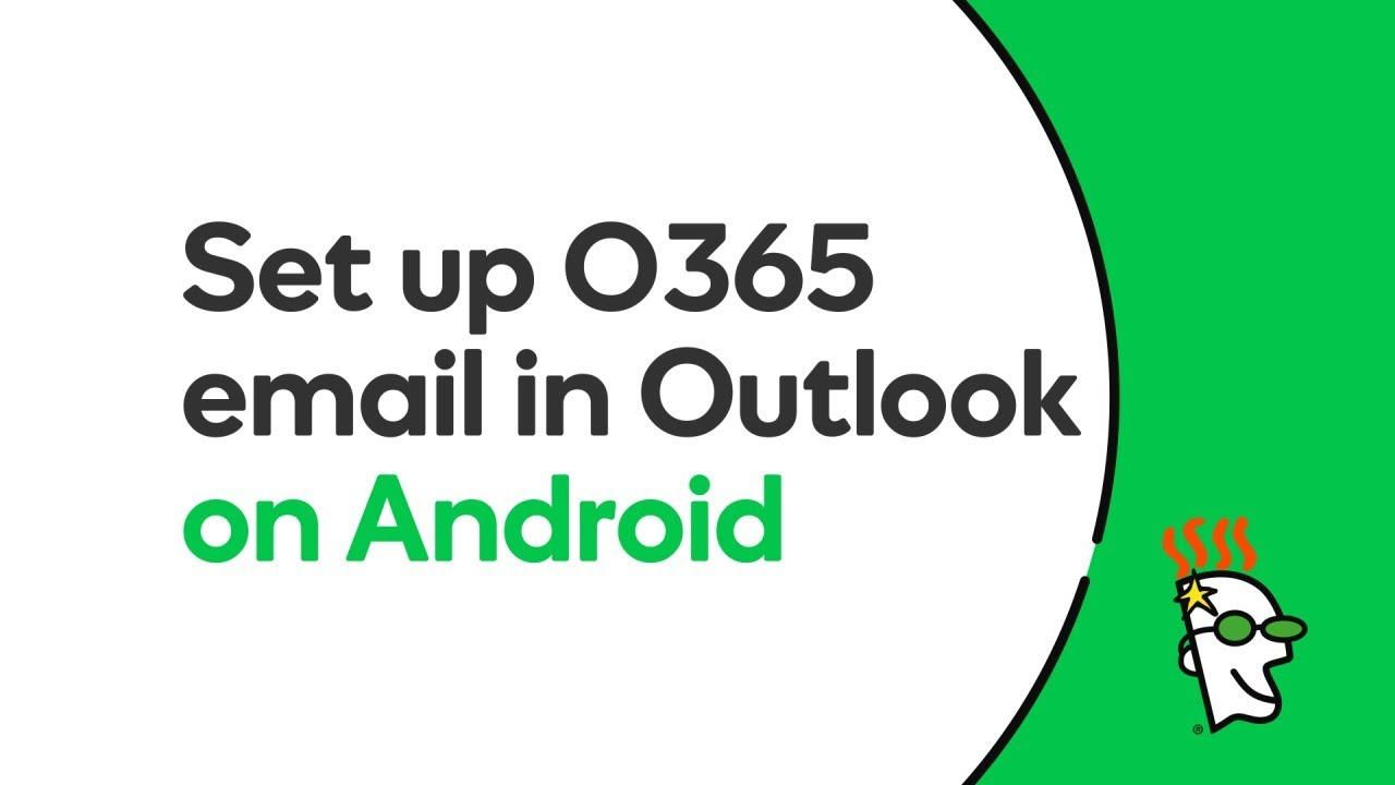 GoDaddy Office 365 Email Setup in Outlook App (Android) | GoDaddy