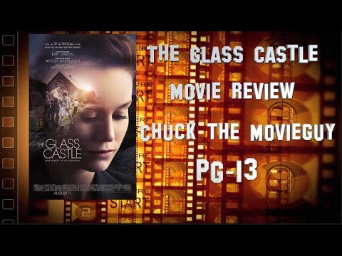 The Glass Castle movie review by Chuck the Movieguy