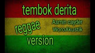 Tembok Derita Reggae version Asmin Cayder