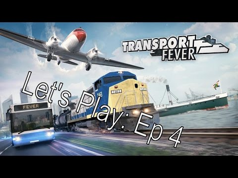 Let's Play Transport Fever | Episode 4 | Tutorial |