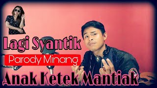 Parodi Lagi Syantik - Siti Badriah (Versi Minang) Anak Ketek Mantiak Subtitle Indonesia