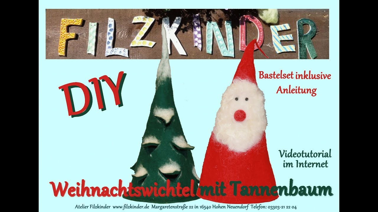 Weihnachtswichtel Mit Tannenbaum Filzen Anleitung Youtube
