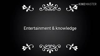 Entertainment & knowledge new channel