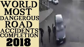 World Most Dangerous Road Accidents Completions 2018