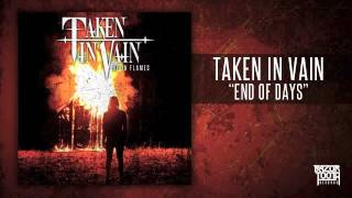 Watch Taken In Vain End Of Days video