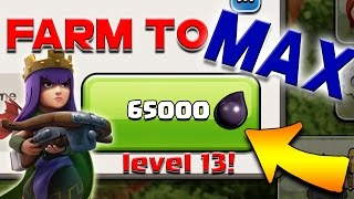 Clash of Clans: Farm to MAX!  Archer Queen to LV13!  HUGE TH9 Dark Elixir Farming