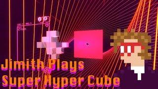Jimith Plays :- Super Hyper Cube