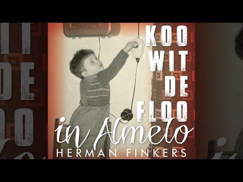 Herman Finkers - 'Koo Wit De Floo In Almelo' - Den kump oet Almelo