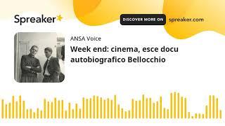 Week end: cinema, esce docu autobiografico Bellocchio
