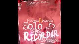 Mc Cruzito Ft Dayanzito - Solo Queda Recordar ★RAP ROMANTICO ® 2013★