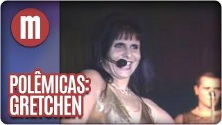 Mulheres - Polêmicas: Gretchen (10/04/15)