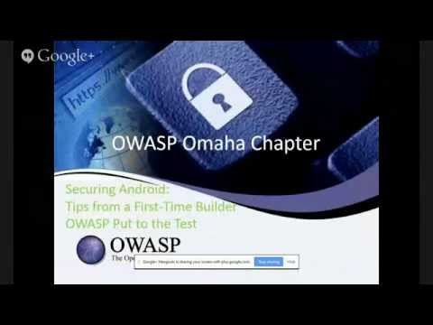 OWASP Omaha: Securing Android - Tips from a First Time Builder and OWASP Put to the Test
