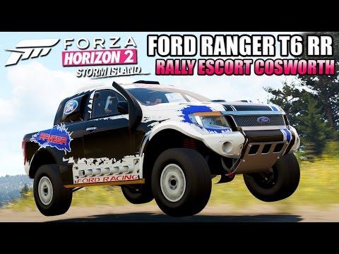 Forza Horizon 2 - Storm Island DLC - #1 Ford Ranger T6 Rally Raid & Custom Rally Escort Cosworth!