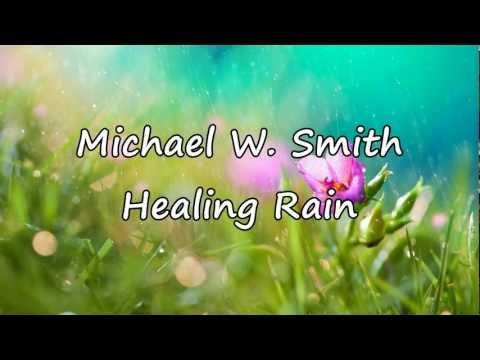 Michael W. Smith - Healing Rain [with lyrics]