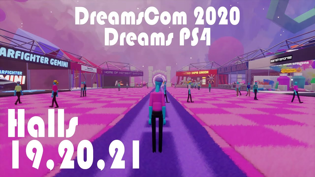Dreams PS4 - DreamsCom 2020 Halls 19, 20, 21
