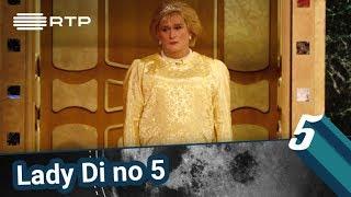 Lady Di no 5 |  5 Para a Meia-Noite | RTP