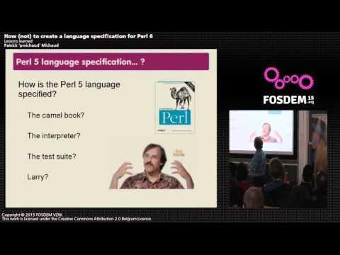 FOSDEM 2015 - Developer Room - Perl - Erl6 Lang Spec Lessons Learned