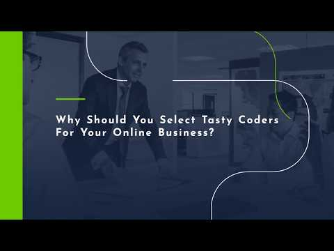 Why Should You Select Tasty Coders For Your Online Business