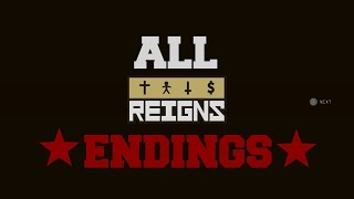 ALL REIGNS ENDINGS!