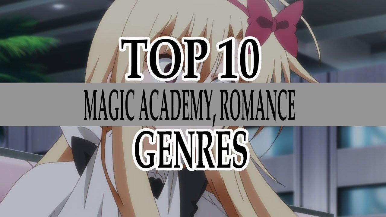 TOP 10 BEST MAGIC ACADEMY ROMANCE ANIME GENRES