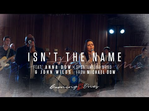 Isn't The Name feat John Wilds & Anna Dow (FULL HD) | Michael Dow | Burning Ones | Raw Encounter