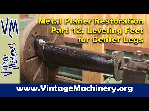 New Haven Metal Planer  Restoration - Part 12: Leveling Feet for Center Legs