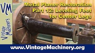 New Haven Metal Planer  Restoration - Part 12: Leveling Feet for Center Legs