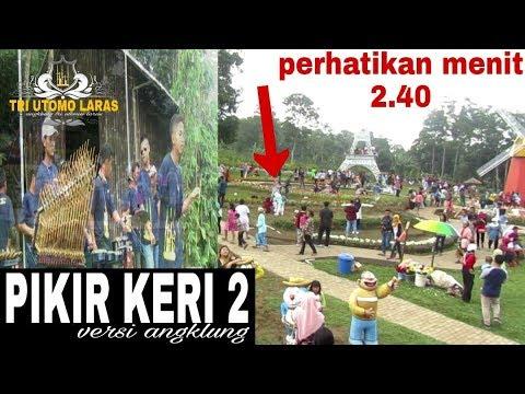 PIKIR KERI 2 versi angklung TRI UTOMO LARAS ( TAMAN BUNGA CELOSIA )