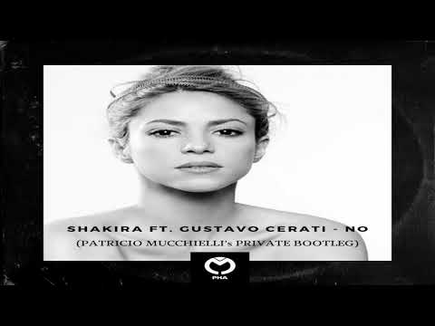 Shakira Ft. Gustavo Cerati – No (Patricio Mucchielli's Private Bootleg) FREE DOWNLOAD