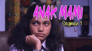 Anak Mami #1 Serial Anak Nusantara | Kharisma Production - Stafaband