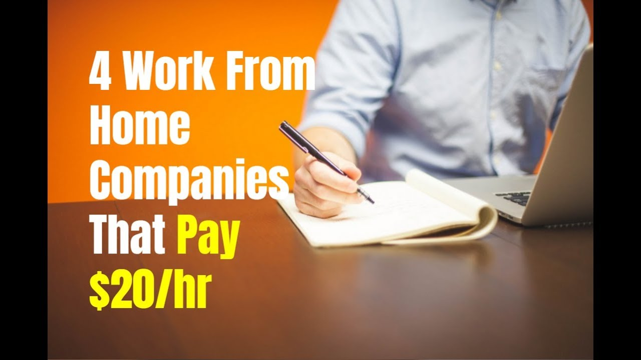 work from home companies 4 work from home companies that pay 20 hr field 30772