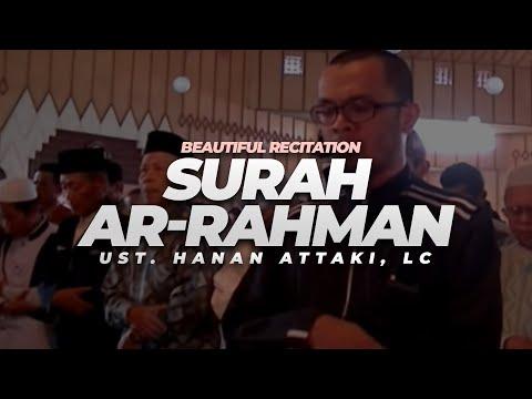 Download Lagu Beautiful Recitation - Surah Ar Rahman | Ust. Hanan Attaki, Lc