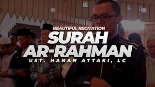 Beautiful Recitation - Surah Ar Rahman | Ust. Hanan Attaki, Lc
