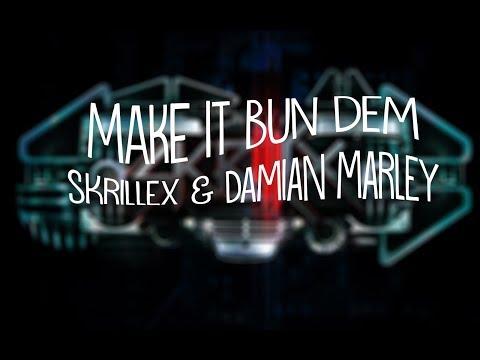 Skrillex & Damian Jr. Gong Marley - Make It Bun Dem [Lyrics]