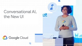 Conversational AI, the new UI (Google Cloud Community Day '19)