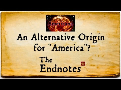 "An Alternative Origin for ""America""?: The Endnotes"