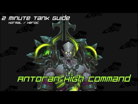 2 Minute Tank Guide - Antoran High Command LFR/Normal/Heroic