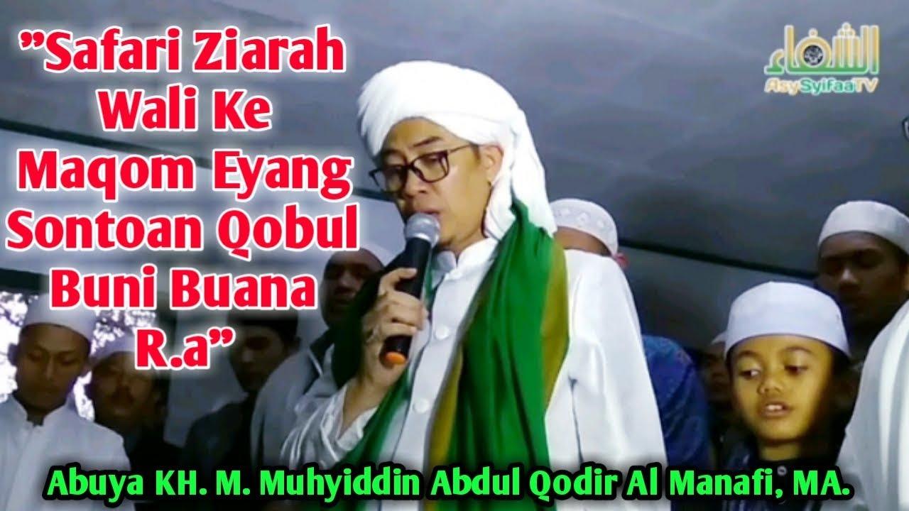 Safari Ziarah Wali Ke Maqom Eyang Sontoan Qobul Buni Buana R.a • Abuya K.H.M Muhyiddin AQA, MA.